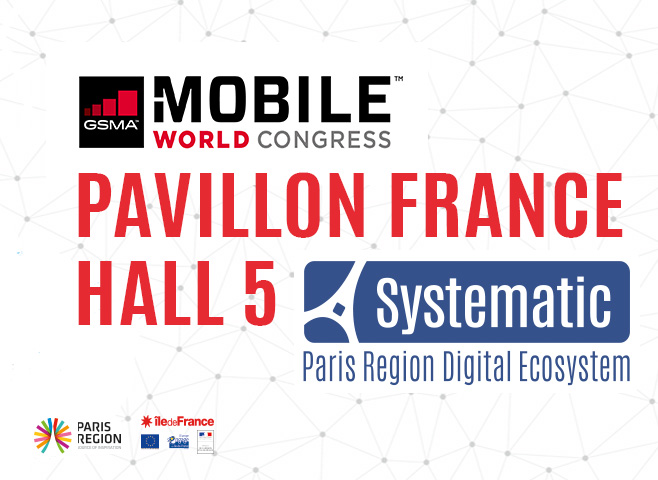 MWC 2018 : 9 PME du Pôle Systematic s'exposent à Barcelone